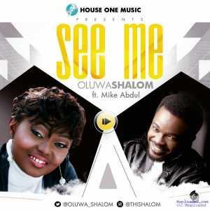 Oluwashalom - See Me ft. Mike Abdul